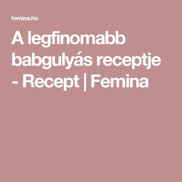 A legfinomabb babgulyás receptje - Recept | Femina