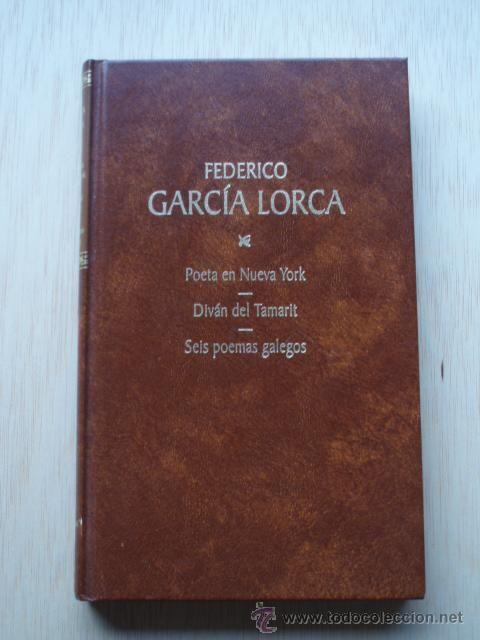 Poeta en Nueva York// Diván del Tamarit// Seis poemas Galegos de Federico García Lorca