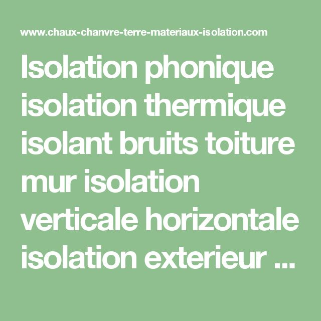 Les 25 meilleures id es de la cat gorie isolation phonique for Isolation phonique mur exterieur