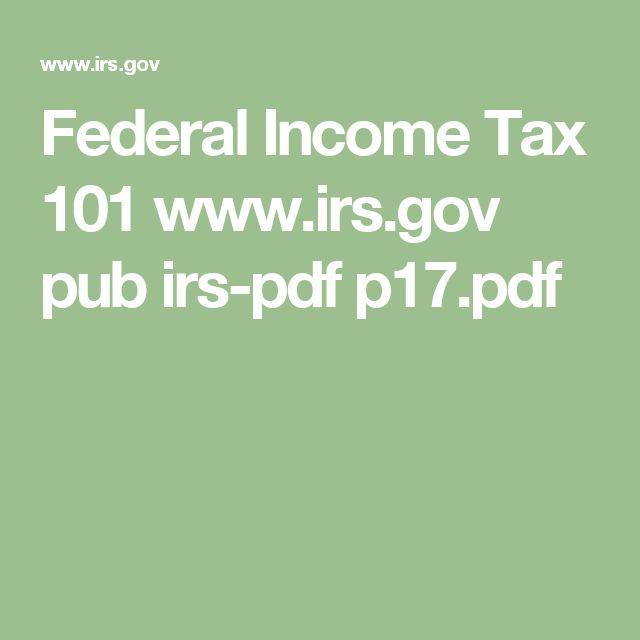 Federal Income Tax 101     www.irs.gov pub irs-pdf p17.pdf