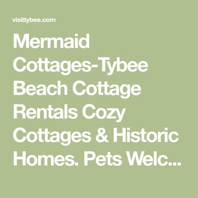 Mermaid Cottages-Tybee Beach Cottage Rentals Cozy Cottages & Historic Homes. Pets Welcome.