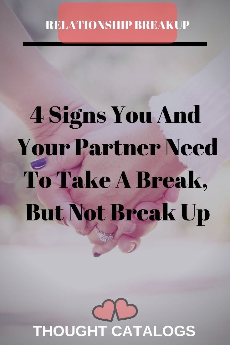 When to take a break from a relationship