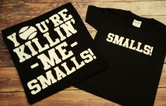 You're killing me smalls smalls sandlot tee by LondonLabelDesign