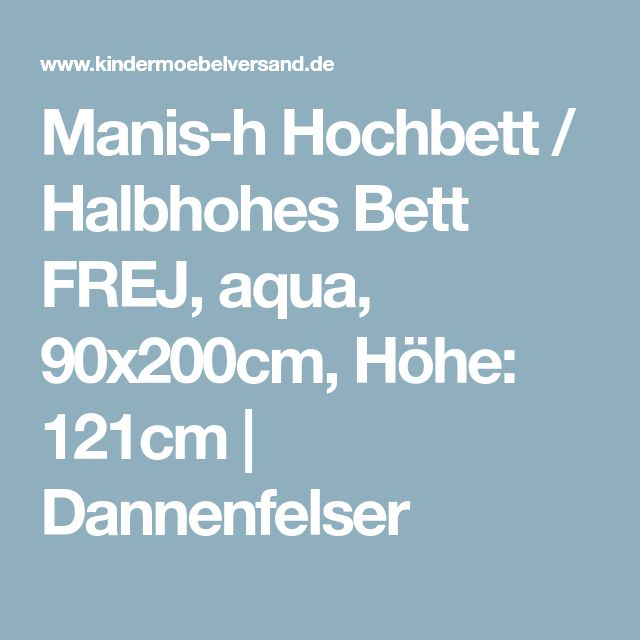 Manis-h Hochbett / Halbhohes Bett FREJ, aqua, 90x200cm, Höhe: 121cm   Dannenfelser