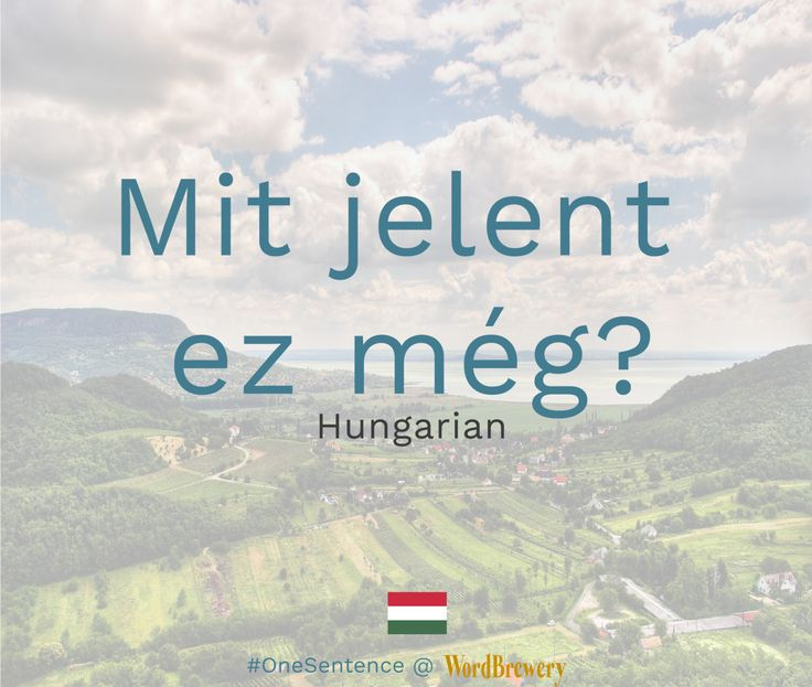 Mit jelent ez még?  Source: MNO  Useful words and phrases:  Mit     What jelent ez még   does this mean? Notes:  The verb jelent is currently in the present indefinite tense. It is also a transitive verb meaning that it will take a direct object. In Hungarian verbs are also conjugated based on whether the subject is definite or indefinite. The Present Indefinite Tense  jelentek   I mean/report jelentesz   you mean/report    jelent   he/she/it /you (formal) means/reports   jelentünk    we…