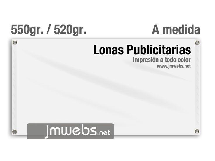 Lonas Publicitarias impresas de 550gr o 520gr. con impresión a todo color. Precios en: www.jmwebs.net o Teléfono 935160047