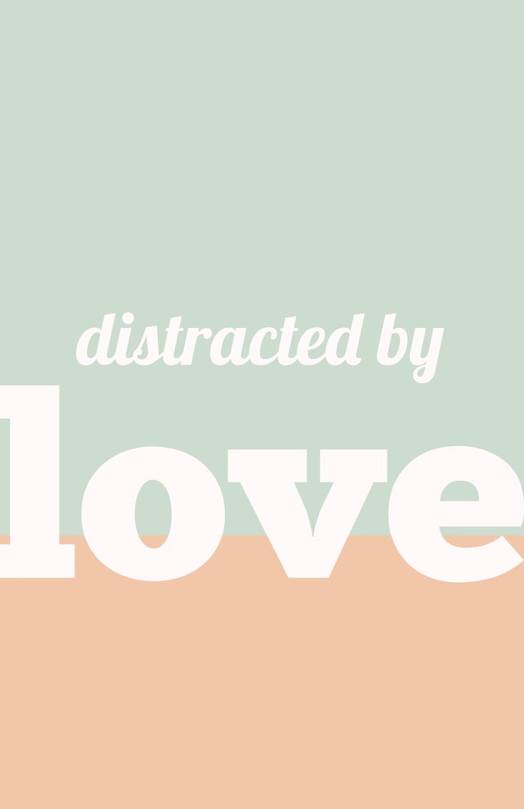 Distracted by love
