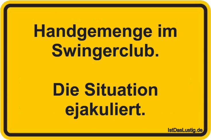 Handgemenge im Swingerclub. Die Situation ejakuliert. ... gefunden auf https://www.istdaslustig.de/spruch/4698 #lustig #sprüche #fun #spass