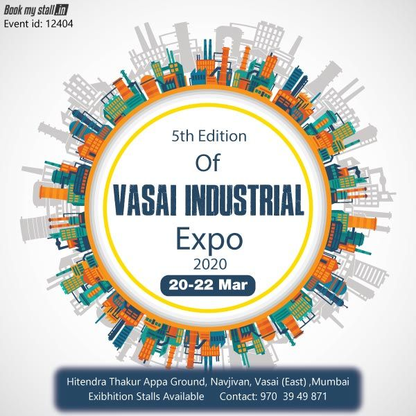 5th Edition Of Vasai Industrial Expo 2020 Mumbai For More Details Contact Us 91 9703949871 Event Link Https Www Boo In 2020 Event Id Expo 2020 Event Promotion