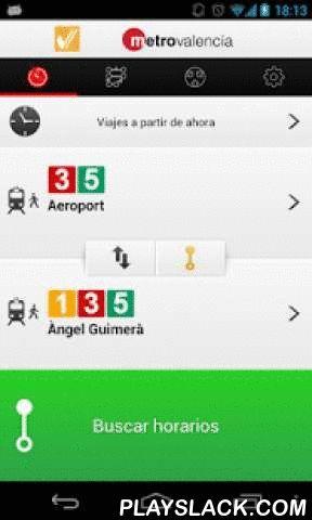 Metrovalencia  Android App - playslack.com , ¡Volvemos al Play Store y lo hacemos de la mano de Metrovalencia y FGV! No vuelvas a perder el metro nunca! Metro de Valencia te informará los próximos viajes de la ruta que has escogido, indicándote la dirección de los trenes válidos para que no te equivoques nunca y la duración del mismo. ¿Tienes que hacer transbordo? No hay problema, Metro de Valencia te dirá dónde tienes que bajar y los horarios para coger el nuevo tren. ¿No sabes cómo llegar…