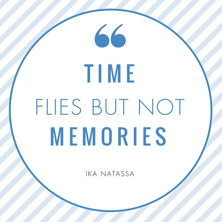 Memories, both the good and band, are nothing but remnants of time.