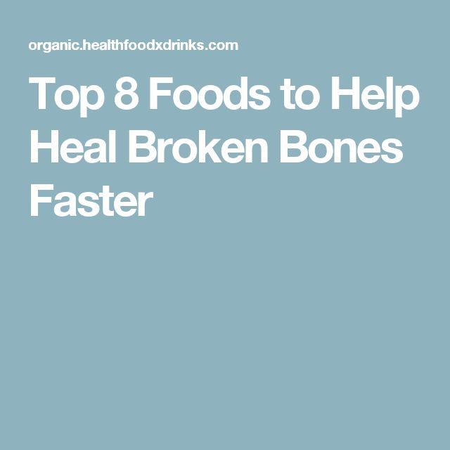 Top 8 Foods to Help Heal Broken Bones Faster