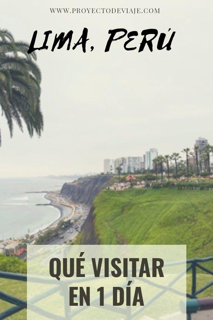 Qué Hacer En Lima En 1 Día Sitios Que Podés Visitar Proyecto De Viaje Perú Destinos Viajes Lugares Para Viajar