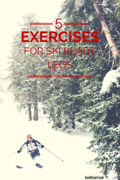 Are you ready to ski? Here's a great ski workout to get ready to hit the ski slopes this ski season! 5 simple leg exercises to get your leg ski (and snowboard) ready!