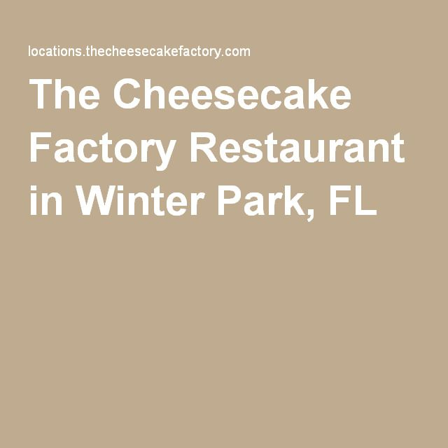 The Cheesecake Factory Restaurant in Winter Park, FL