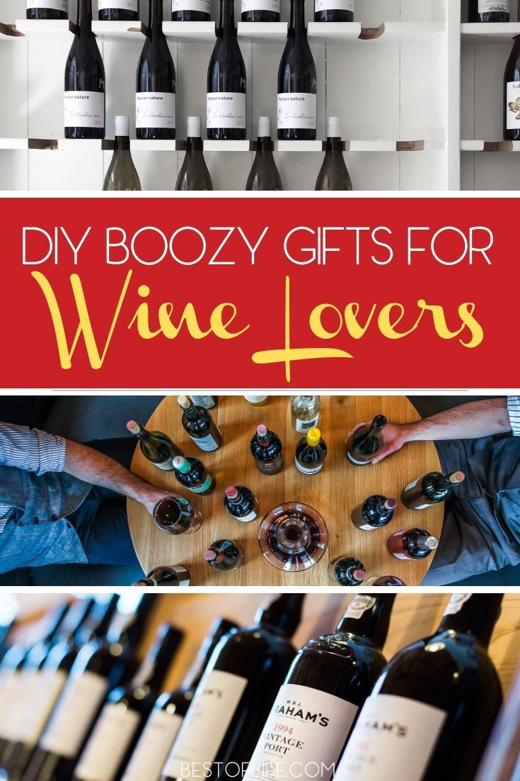31 Diy Boozy Gifts For Wine Lovers The Best Of Life Gifts For Wine Lovers Wine Lovers Wine Bottle Diy Crafts