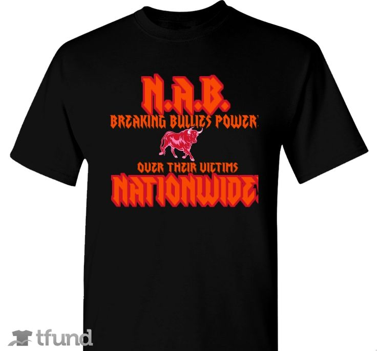 Check out N.A.B. is Set to Break Bullies Power over Victims Worldwide! fundraiser t-shirt. Buy one & share it to help support the campaign!