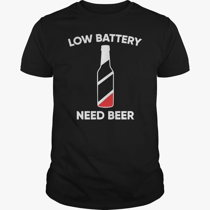LOW BATTERY NEED #BEER T SHIRT, Order HERE ==> https://www.sunfrog.com/Hobby/128096136-799069897.html?41088, Please tag & share with your friends who would love it, #renegadelife #birthdaygifts #christmasgifts