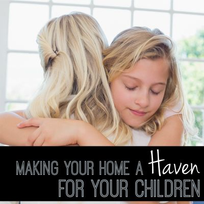 How to Make Your Home a Haven for Your Children
