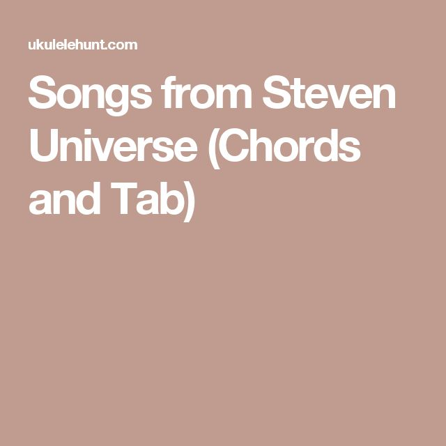 Songs from Steven Universe (Chords and Tab)