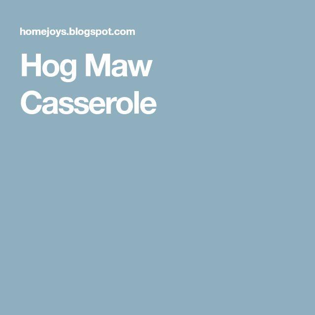 Hog Maw Casserole