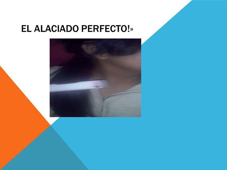 EL ALACIADO PERFECTO....A LUCIR BELLA CON LA AYUDA MI PLANCHA
