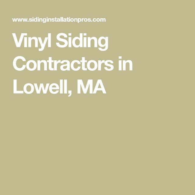 Vinyl Siding Contractors in Lowell, MA
