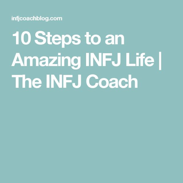10 Steps to an Amazing INFJ Life | The INFJ Coach: