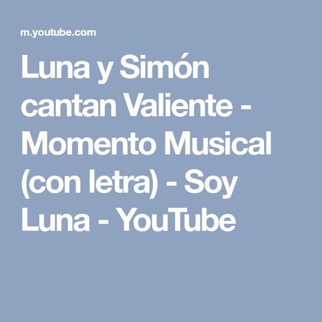 Luna y Simón cantan Valiente - Momento Musical (con letra) - Soy Luna - YouTube
