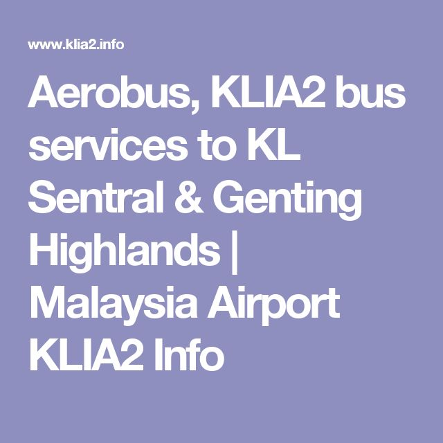 Aerobus, KLIA2 bus services to KL Sentral & Genting Highlands | Malaysia Airport KLIA2 Info