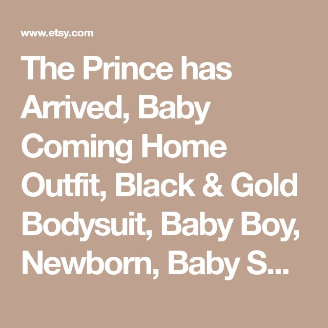 The Prince has Arrived, Baby Coming Home Outfit, Black & Gold Bodysuit, Baby Boy, Newborn, Baby Shower Gift