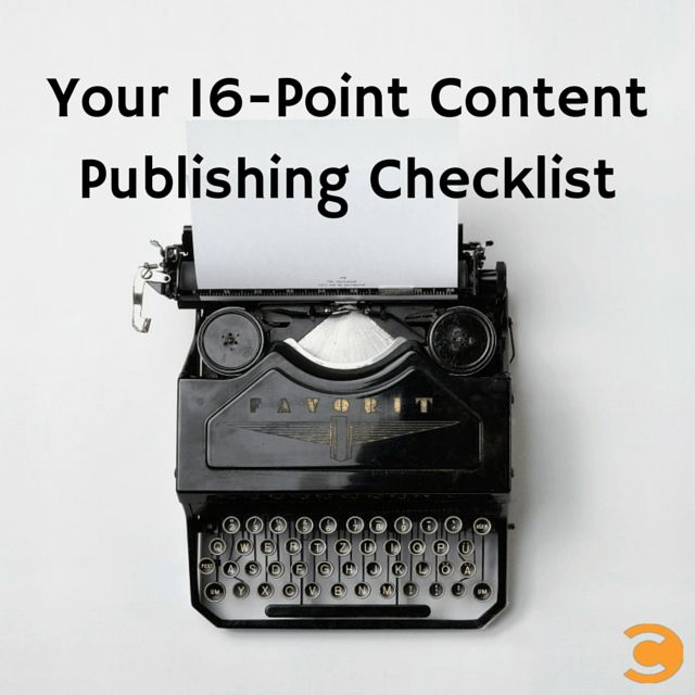 Your 16-Point Content Publishing Checklist #contentmarketing
