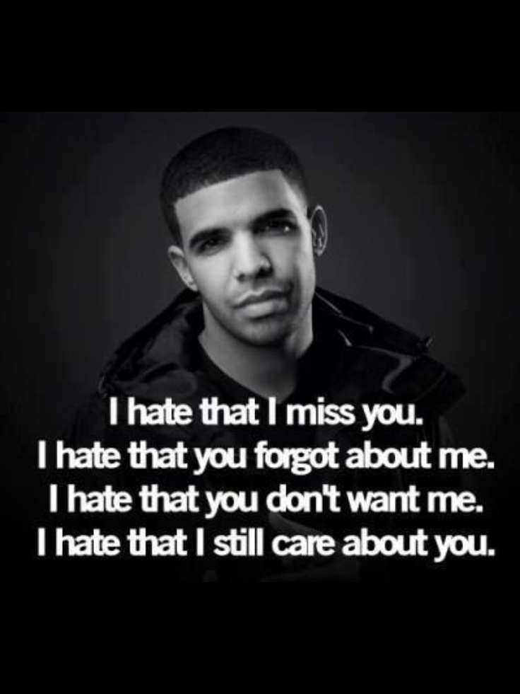 I Hate That I Miss You And That You Forgot About Me