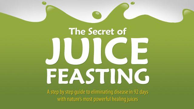 The Secret of Juice Feasting