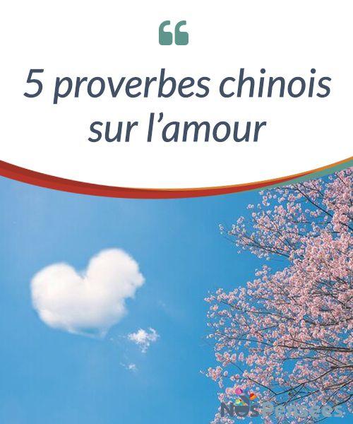 5 proverbes chinois sur l'amour Les #proverbes chinois sur l'amour #renferment toute la sagesse dont nous avons besoin. #Emotions