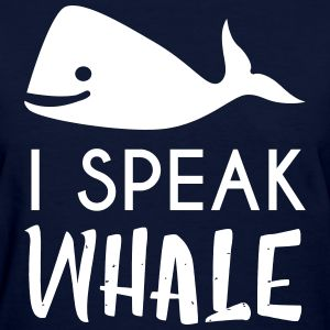Speak Whale #movie #disney #quote #funny #shirt #tshirt #tshirts #princess #mermaid #nemo #tangled #lionking #starwars