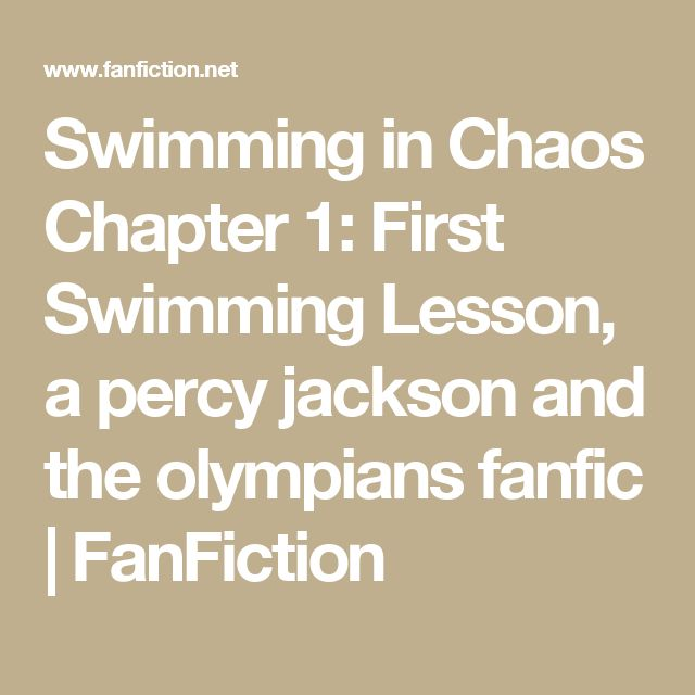 Swimming in Chaos Chapter 1: First Swimming Lesson, a percy jackson and the olympians fanfic | FanFiction