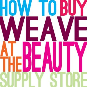 How to Buy Hair at the Beauty Supply Store
