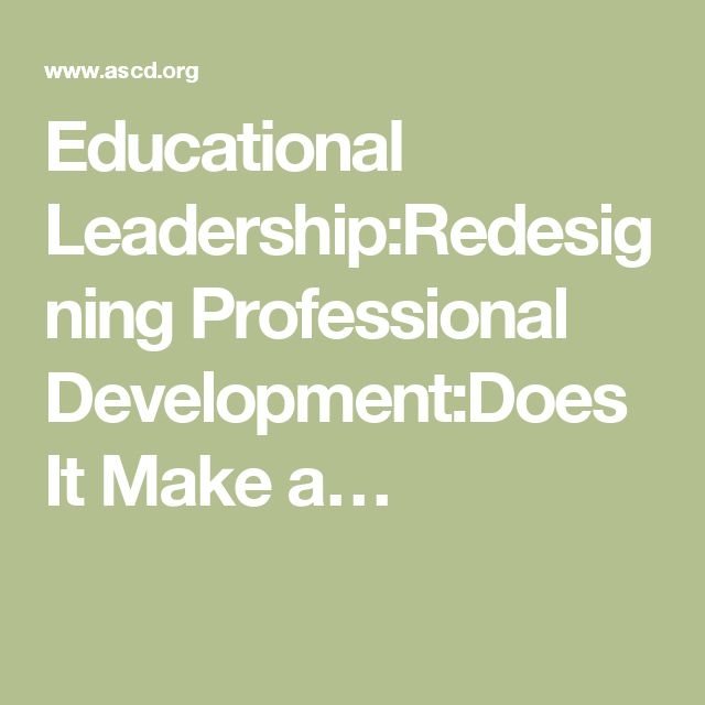 Educational Leadership:Redesigning Professional Development:Does It Make a…