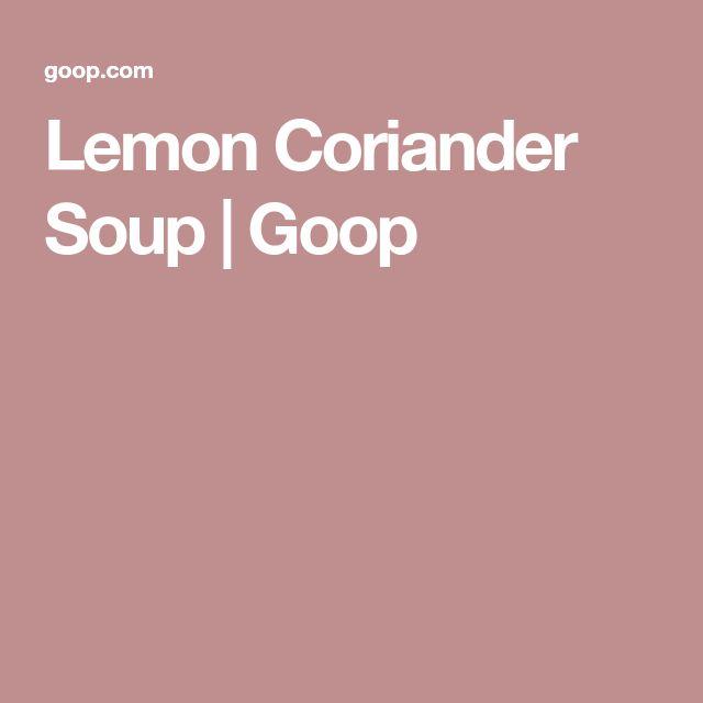 Lemon Coriander Soup | Goop