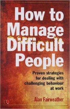 Dealing with difficult customers, colleagues, uncooperative staff, a manipulative boss - or an irritating neighbour - is a challenge many people face on a day-to-day basis. People in business are now