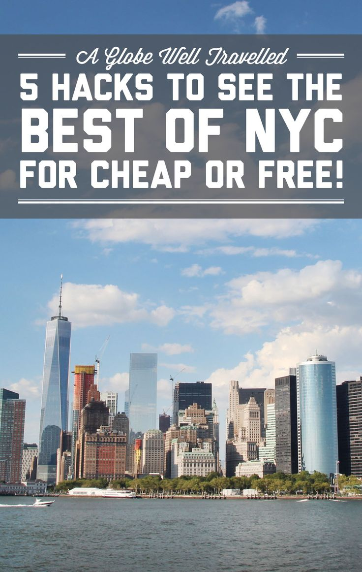 5 hacks to see the best of NYC for cheap or free! / A Globe Well Travelled