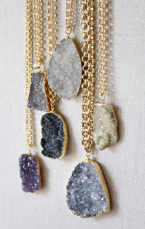 Interesting Necklaces - these are long druzy pendants. Similar philosophy to rings, not too clean cut-- keep it interesting. Ask mom or evan
