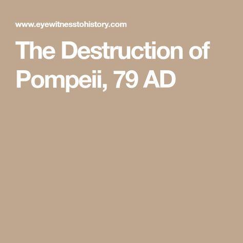 The Destruction of Pompeii, 79 AD