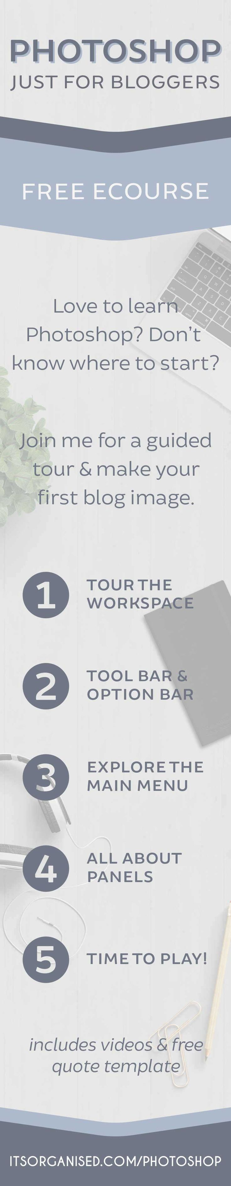 Photoshop for beginners | Would you love to play with Photoshop, but don't know where to start? Join me for a guided tour and make your first blog image (free template and videos included). If you've always wanted to learn Photoshop, this course is a perfect, gentle introduction. Go on, have a go!