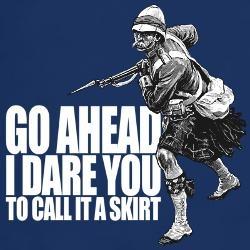 Real men wear kilts.: Wear Kilts, Double Dogs, Alba Scotland, Kilts Irish, Dogs Dare, Real Men, Kilts Pwn, Realmen, Men Wear