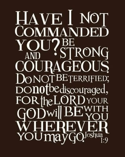 To all the preparedness-minded folks out there: Have I not commanded you be strong and corageous? Do not be terrified, do not be discouraged, for the Lord your God will be with you wherever you go. Joshua 1:9. | For God gave us a spirit not of fear but of power and love and self-control. 2 Timothy 1:7 Let these things guide your heart. Do not be fearful. Be powerful!