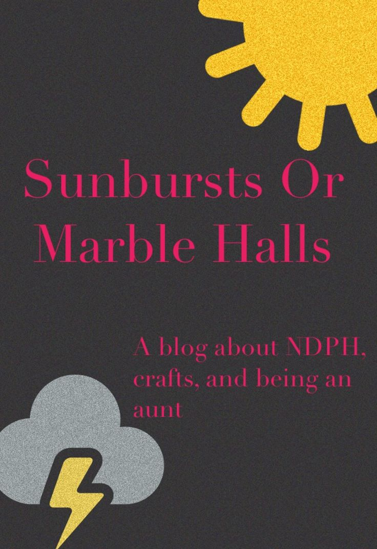 Sunbursts or Marble Halls A blog about New Daily Persistent Headache, crafts, and being and aunt. NDPH