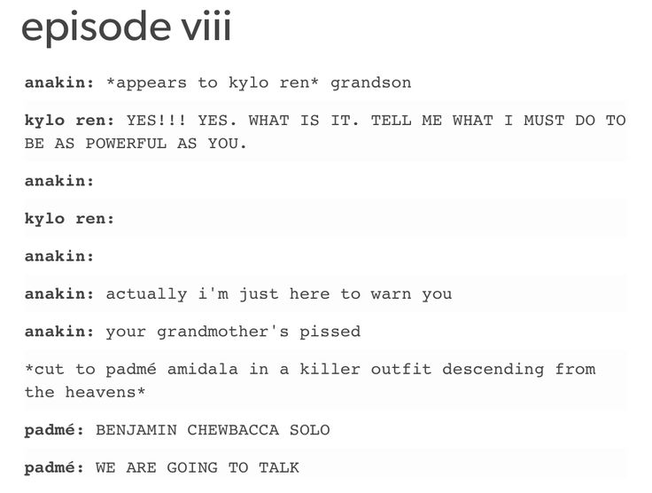 Anakin is just gonna warn you that your grandma is mad. *Padmé descends from heaven in a killer outfit*