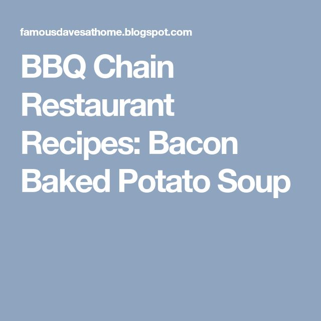 BBQ Chain Restaurant Recipes: Bacon Baked Potato Soup